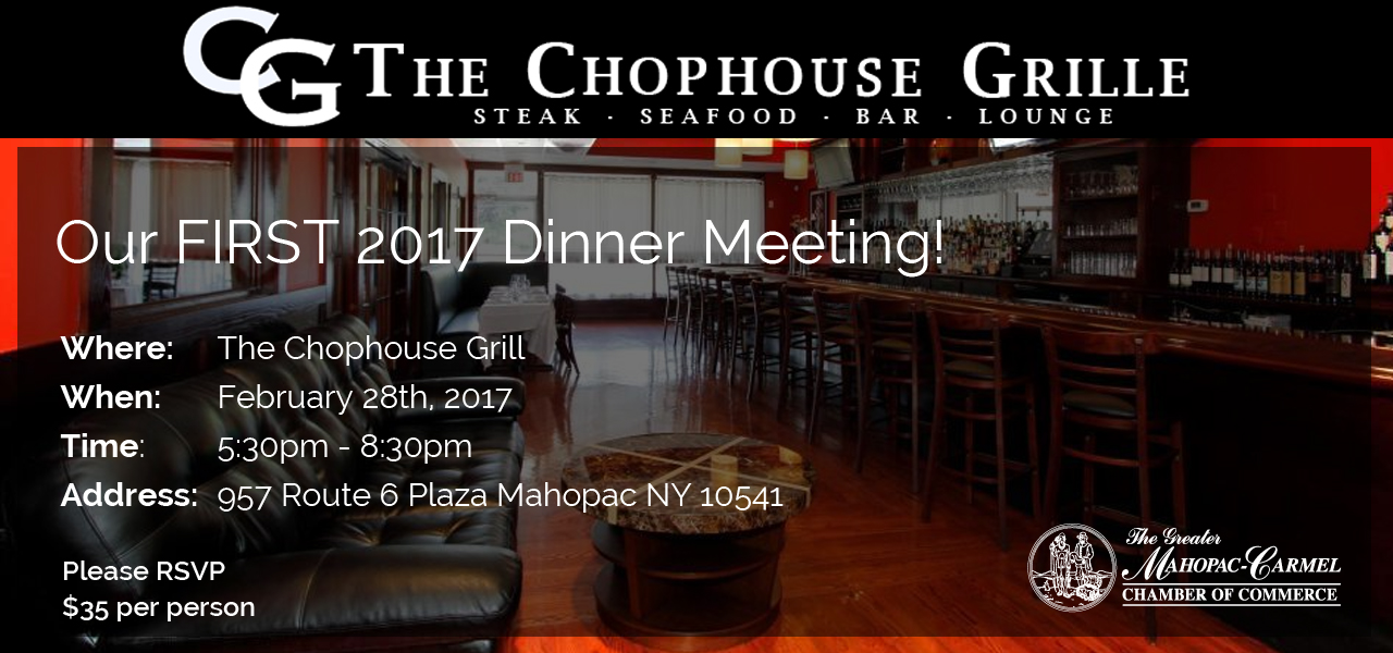 Dinner Meeting at the Chophouse Grill - Mahopac Carmel Chamber of Commerce